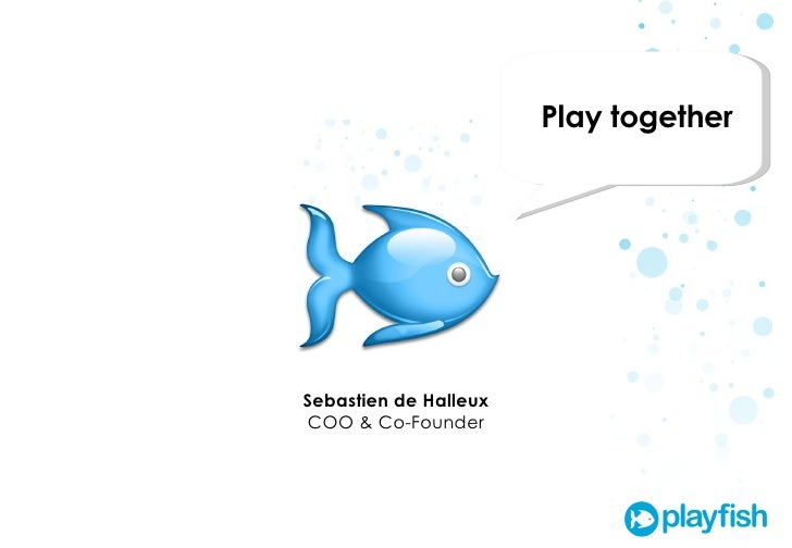 Play together Sebastien de Halleux COO & Co-Founder