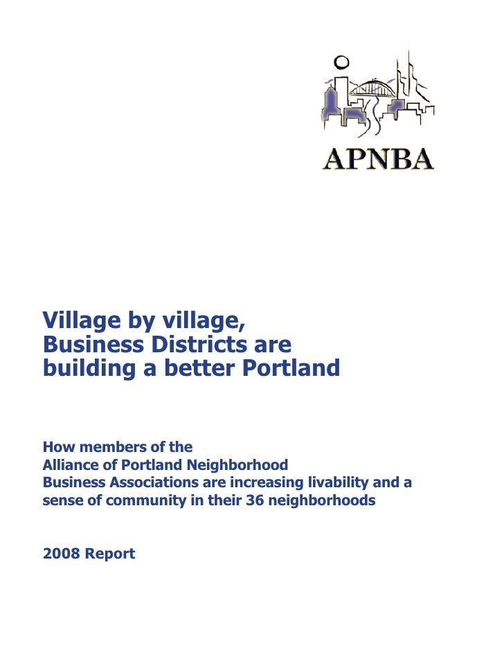 Village by village, Business Districts are building a better Portland   How members of the Alliance of Portland Neighborho...