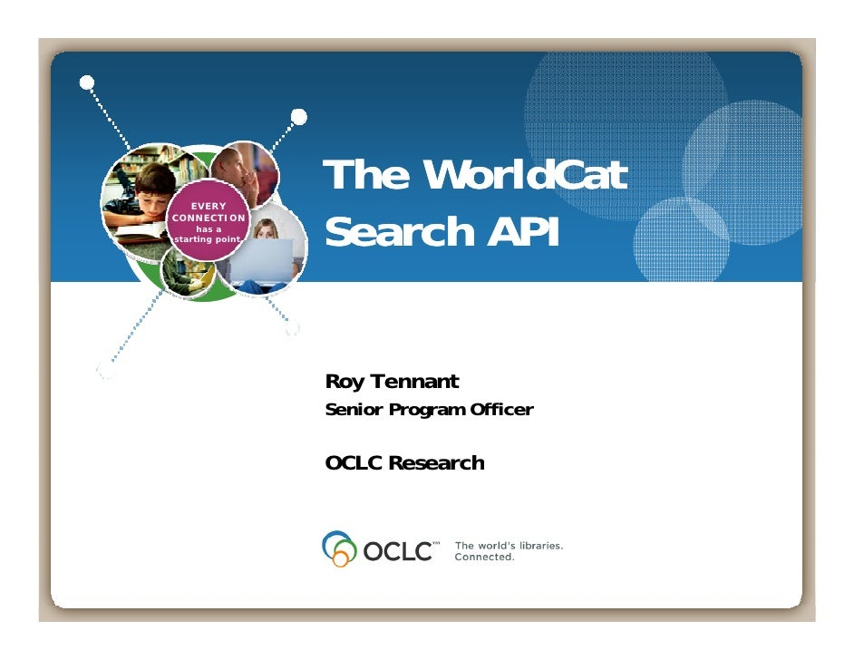 The WorldCat DLF EVERY      Forum                     Search API   CONNECTION        has a   starting point. Nov. 2008    ...