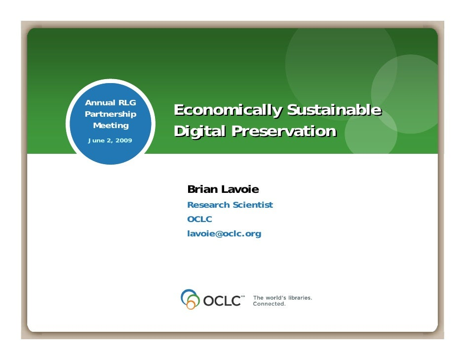 Annual RLG Partnership    Economically Sustainable   Meeting June 2, 2009                Digital Preservation             ...