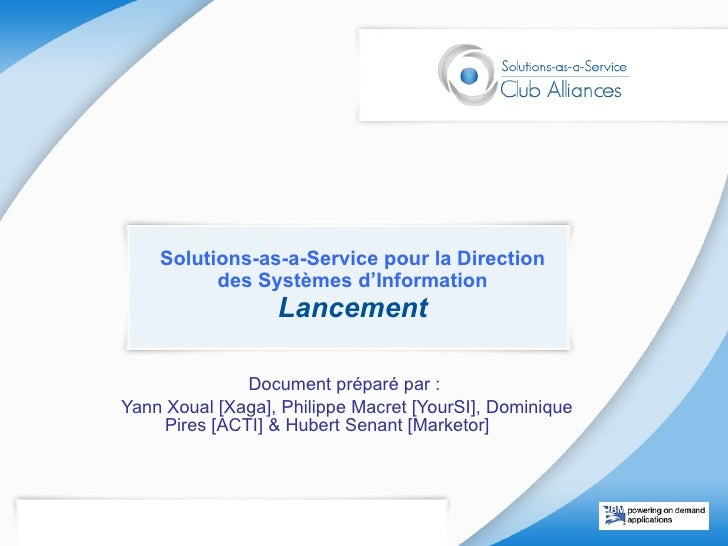 Solutions-as-a-Service pour la Direction des Systèmes d'Information Lancement Document préparé par :  Yann Xoual [Xaga], P...