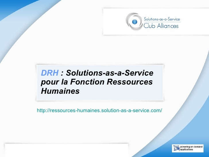 DRH  : Solutions-as-a-Service pour la Fonction Ressources Humaines http://ressources-humaines.solution-as-a-service.com/