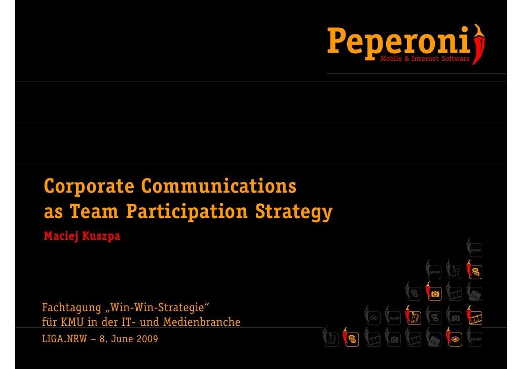 "Corporate Communications as T    Team P ti i ti St t         Participation Strategy Maciej Kuszpa     Fachtagung ""Win-Win-..."
