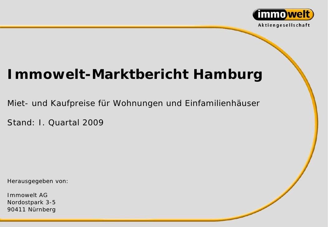 Immowelt-Marktbericht HamburgMiet- und Kaufpreise für Wohnungen und EinfamilienhäuserStand: I. Quartal 2009Herausgegeben v...