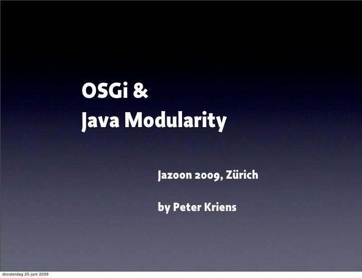 OSGi &                          Java Modularity                                  Jazoon 2009, Zürich                      ...