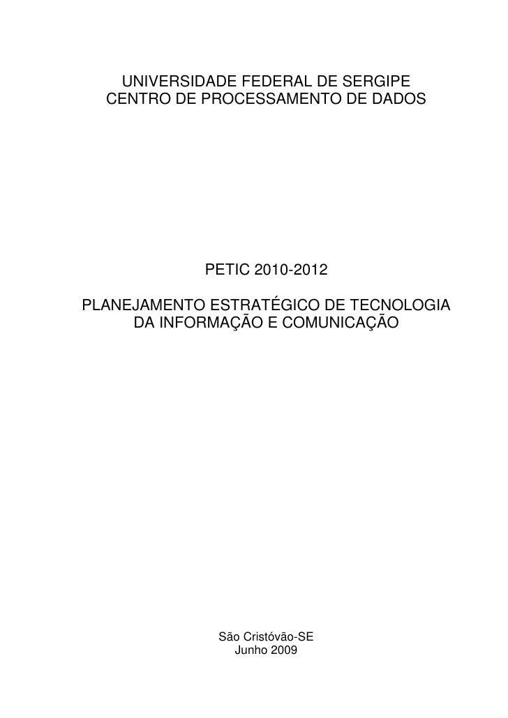 UNIVERSIDADE FEDERAL DE SERGIPE   CENTRO DE PROCESSAMENTO DE DADOS                 PETIC 2010-2012  PLANEJAMENTO ESTRATÉGI...