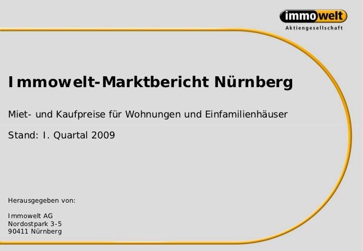 Immowelt-Marktbericht NürnbergMiet- und Kaufpreise für Wohnungen und EinfamilienhäuserStand: I. Quartal 2009Herausgegeben ...