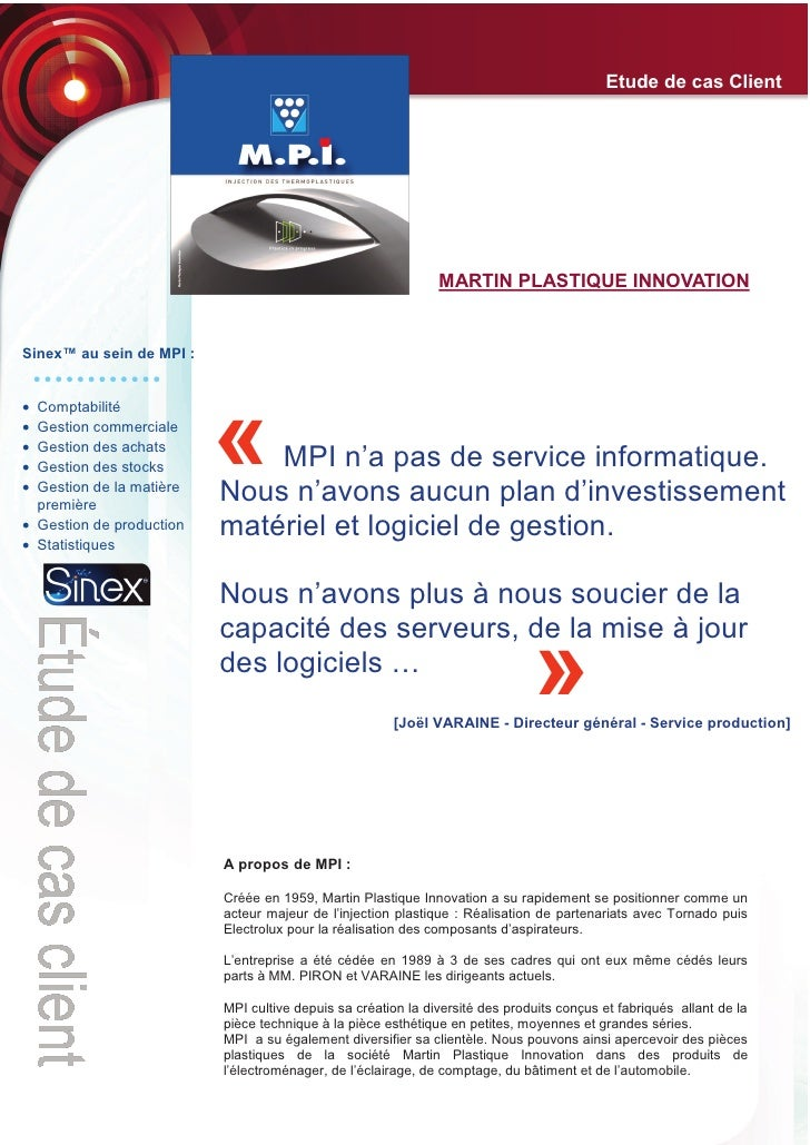 Etude de cas Client                                                                   MARTIN PLASTIQUE INNOVATION   Sinex™...
