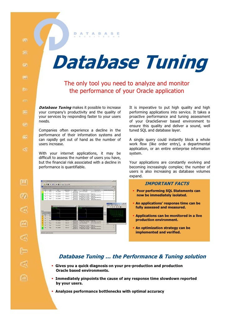 Database Tuning                The only tool you need to analyze and monitor                  the performance of your Orac...