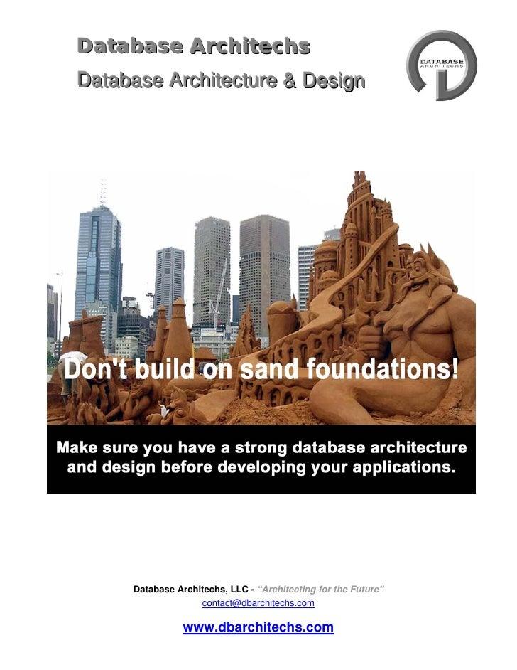 """Database Architechs Database Architecture & Design          Database Architechs, LLC - """"Architecting for the Future""""      ..."""