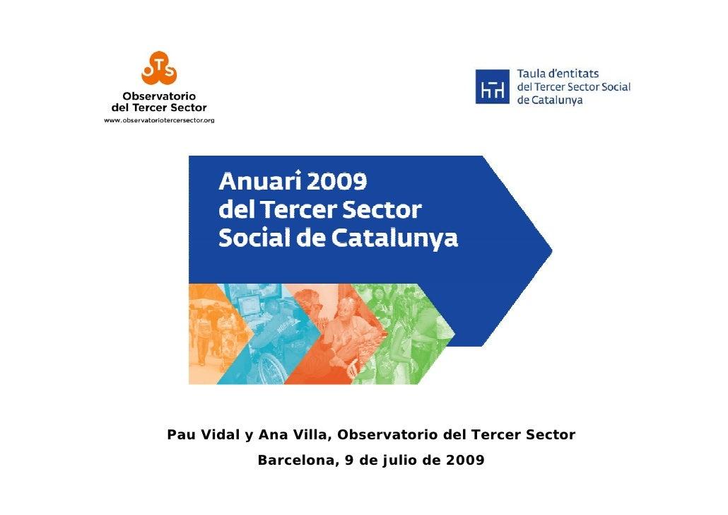 Pau Vidal y Ana Villa, Observatorio del Tercer Sector            Barcelona, 9 de julio de 2009