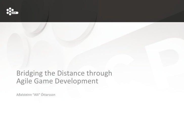 """<ul><li>Bridging the Distance through  Agile Game Development Aðalsteinn """"Alli"""" Óttarsson </li></ul>"""