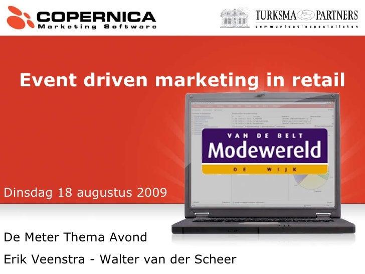Dinsdag 18 augustus 2009   De Meter Thema Avond Erik Veenstra - Walter van der Scheer Event driven marketing in retail