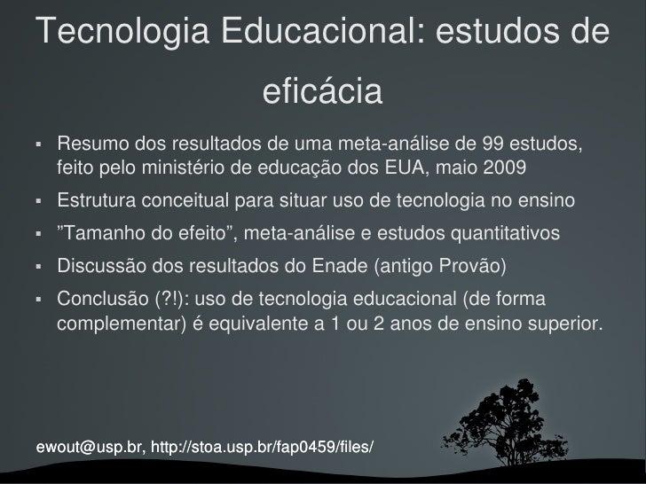 Tecnologia Educacional: estudos de                                 eficácia    Resumodosresultadosdeumametaanálise...