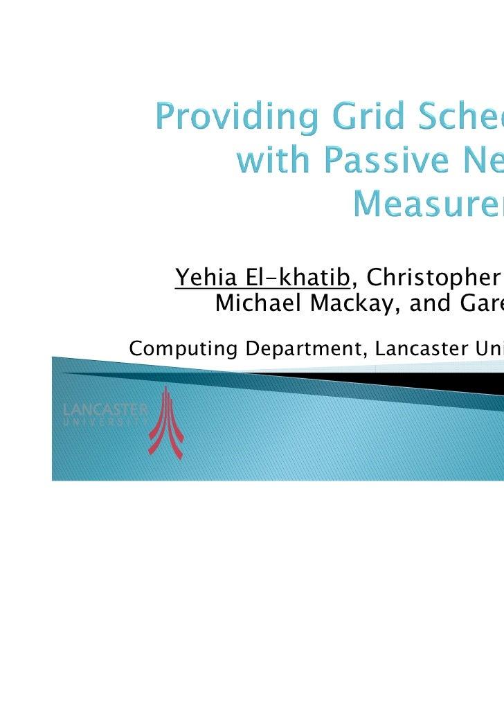 Yehia El-khatib, Christopher Edwards,       Michael Mackay, and Gareth TysonComputing Department, Lancaster University, UK...