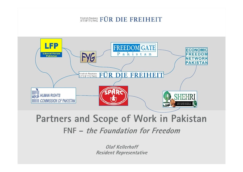 Partners and Scope of Work in Pakistan       FNF – the Foundation for Freedom                   Olaf Kellerhoff           ...