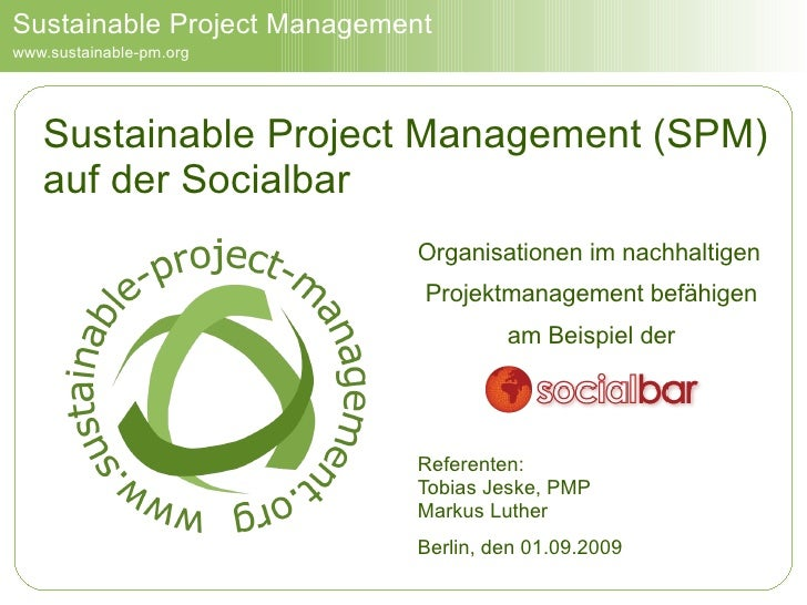 Sustainable Project Management www.sustainable-pm.org        Sustainable Project Management (SPM)    auf der Socialbar    ...
