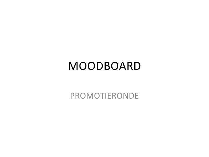 MOODBOARD PROMOTIERONDE