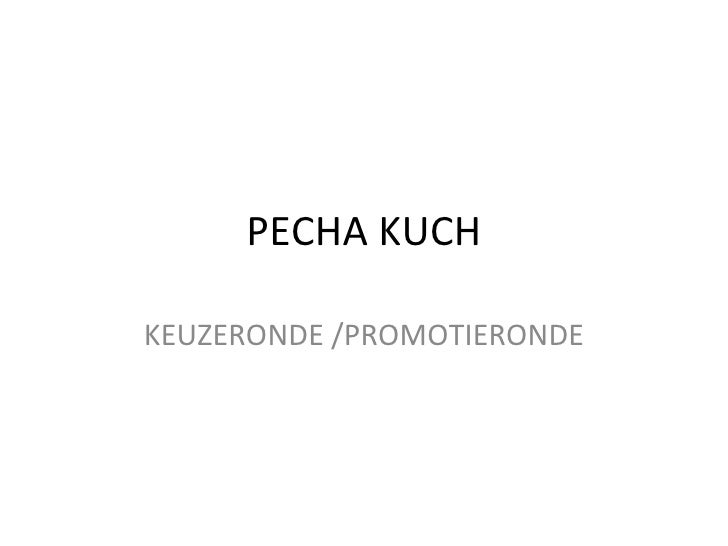 PECHA KUCH KEUZERONDE /PROMOTIERONDE