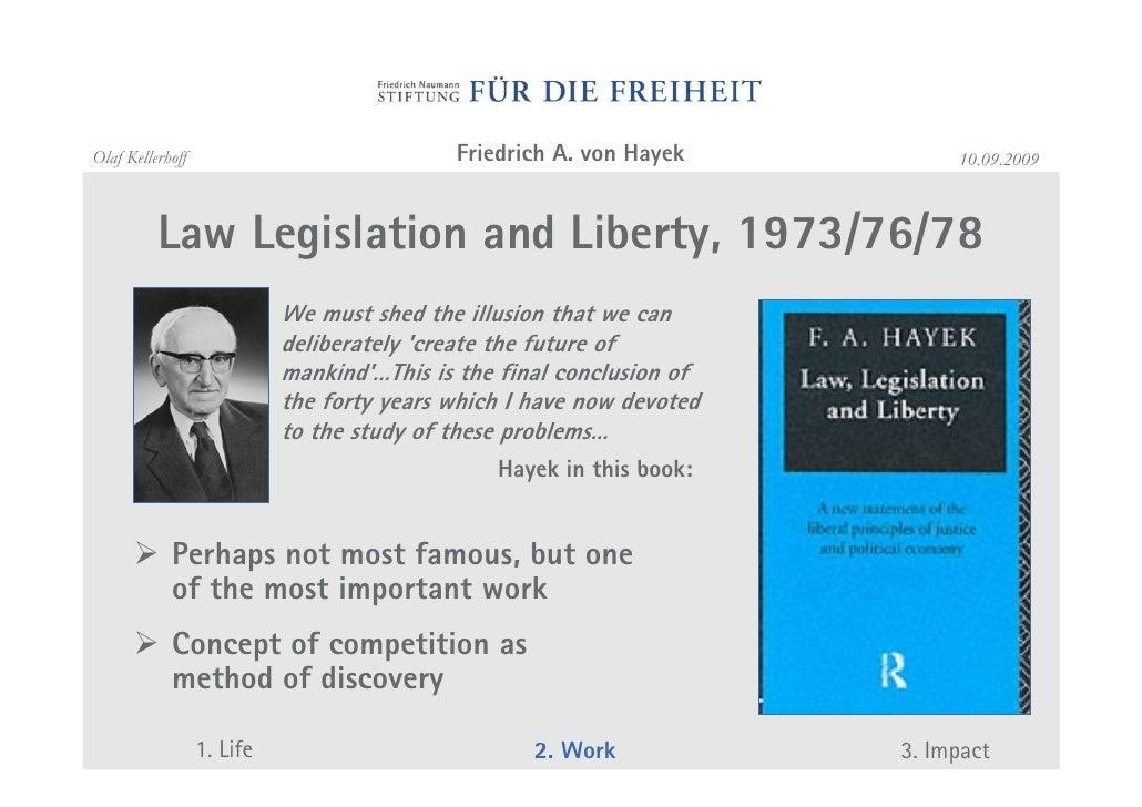 friedrich von hayek law legislation Friedrich von hayek (friedrich august von y derecho, legislación y libertad (law, legislation and liberty, 1982) hayek desarrolló la teoría del capital en.