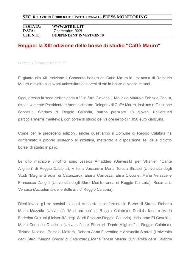SEC RELAZIONI PUBBLICHE E ISTITUZIONALI - PRESS MONITORING TESTATA: WWW.STRILL.IT DATA: 17 settembre 2009 CLIENTE: INDEPEN...