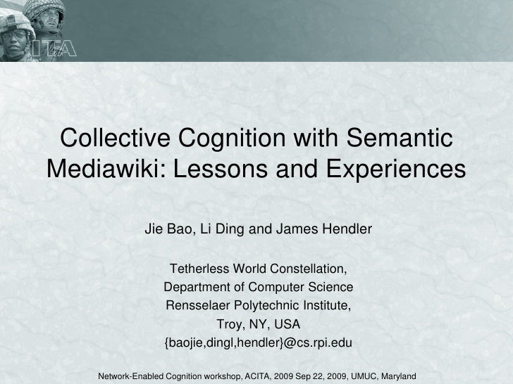 Collective Cognition with Semantic Mediawiki: Lessons and Experiences                 Jie Bao, Li Ding and James Hendler  ...