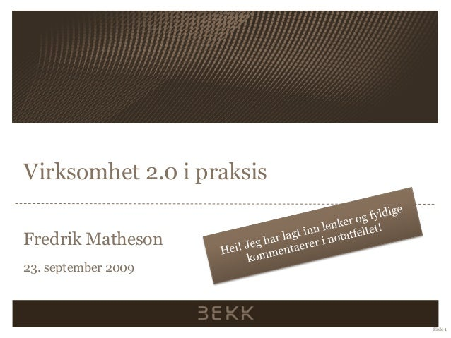 Virksomhet 2.0 i praksis Fredrik Matheson 23. september 2009 Side 1