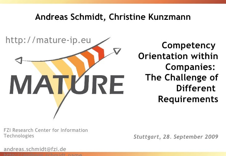 Andreas Schmidt, Christine Kunzmann Competency  Orientation within Companies:  The Challenge of Different  Requirements St...