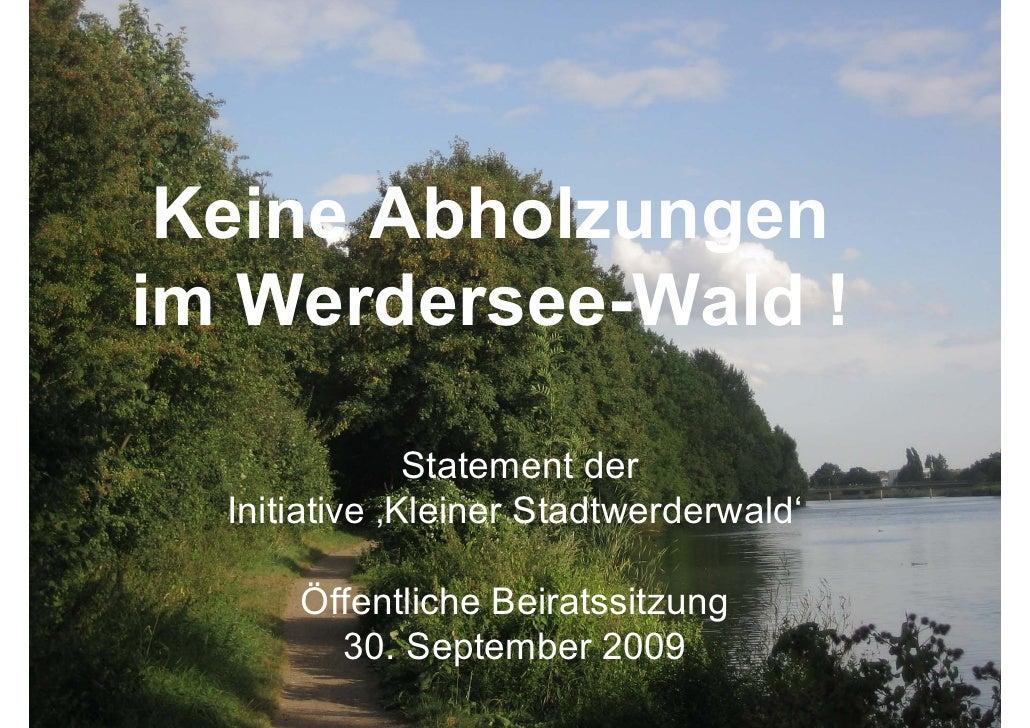 Keine Abholzungen    im Werdersee-Wald !                              Statement der                Initiative 'Kleiner Sta...