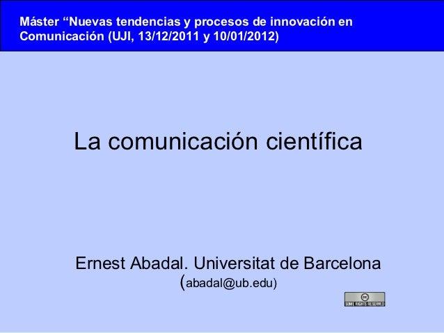 """Máster """"Nuevas tendencias y procesos de innovación enComunicación (UJI, 13/12/2011 y 10/01/2012)        La comunicación ci..."""