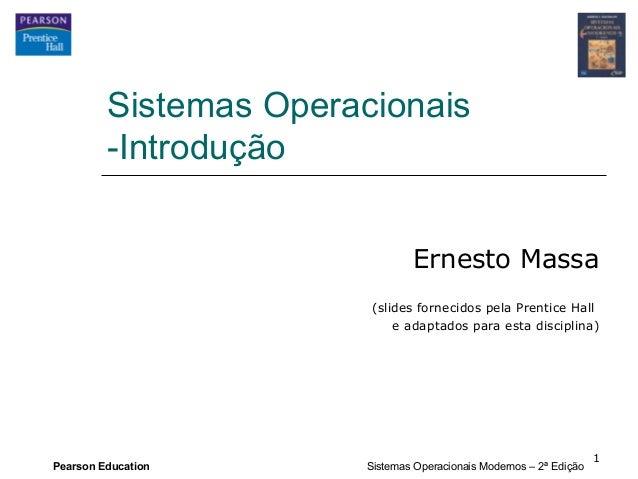 Sistemas Operacionais         -Introdução                                Ernesto Massa                        (slides forn...