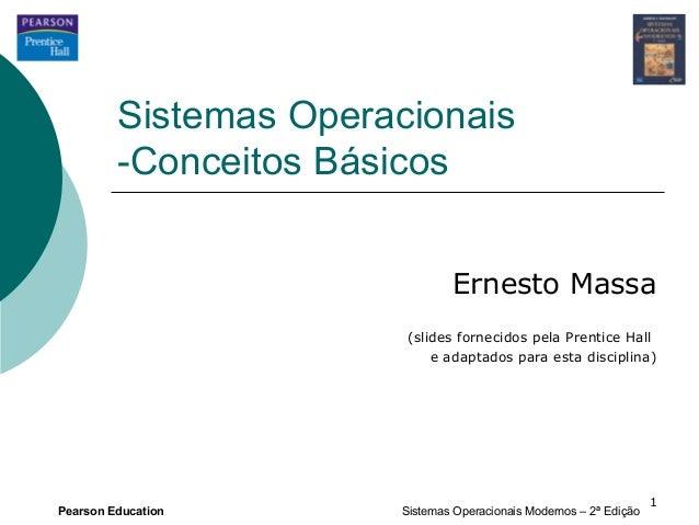 Sistemas Operacionais         -Conceitos Básicos                                Ernesto Massa                        (slid...