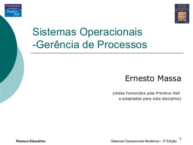 Sistemas Operacionais         -Gerência de Processos                                 Ernesto Massa                        ...