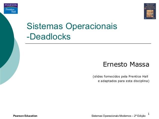 Sistemas Operacionais         -Deadlocks                                Ernesto Massa                        (slides forne...