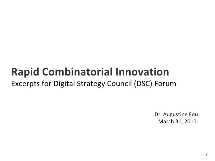 Rapid Combinatorial Innovation Excerpts Dr. Augustine Fou October 1, 2009.