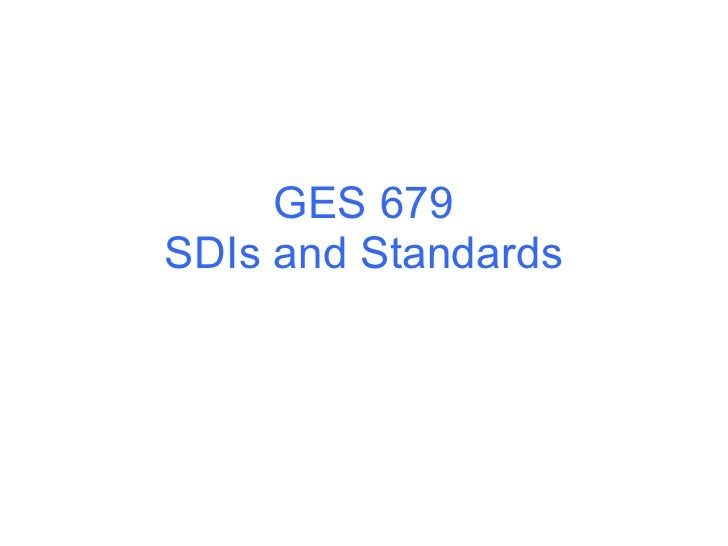 GES 679 SDIs and Standards
