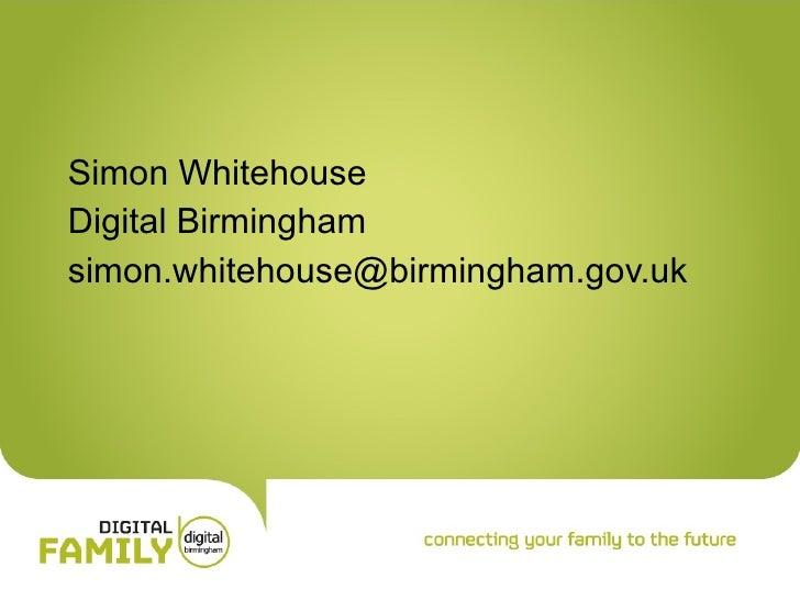 Simon Whitehouse Digital Birmingham [email_address]