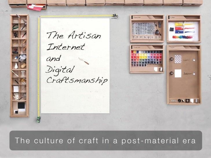 The culture of craft in a post-material era