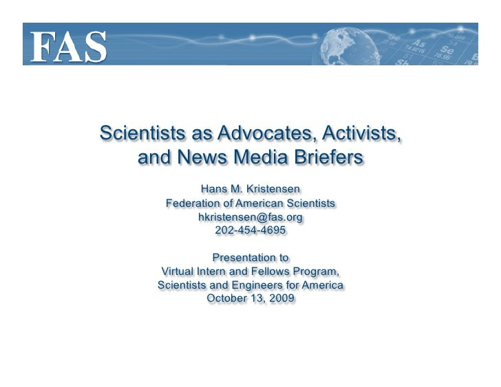 Scientists as Advocates, Activists,     and News Media Briefers              Hans M. Kristensen        Federation of Ameri...
