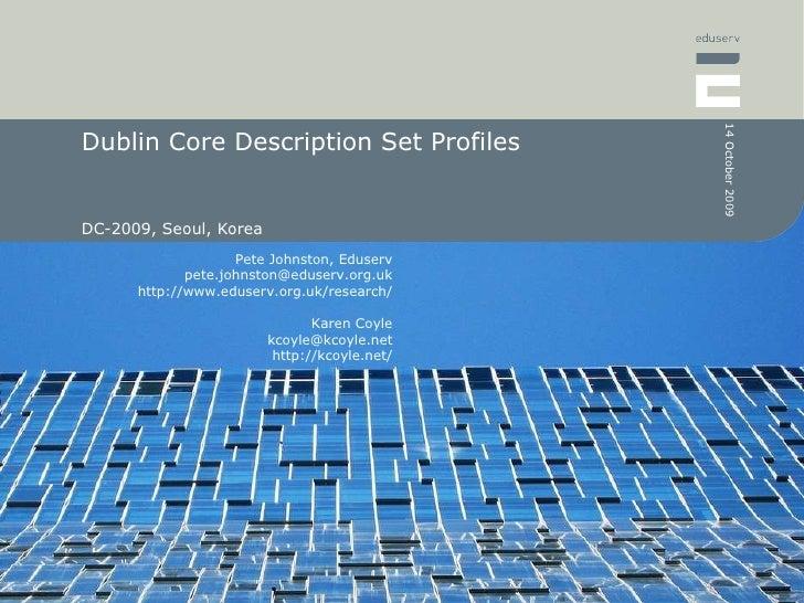 Dublin Core Description Set Profiles DC-2009, Seoul, Korea