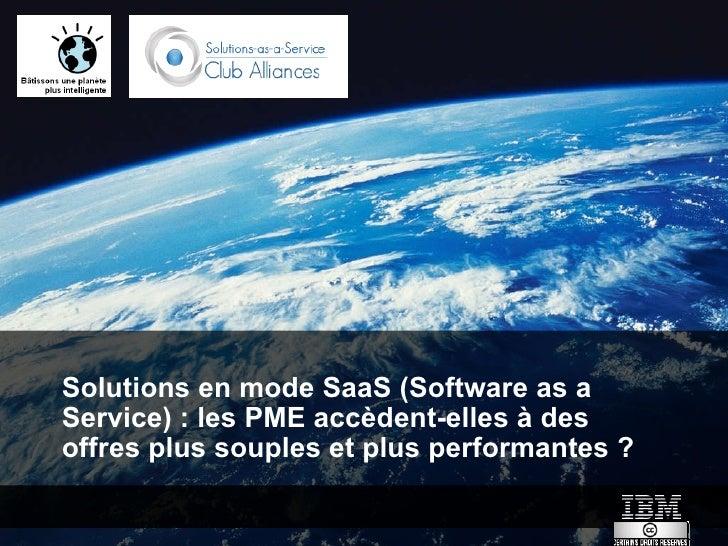 Solutions en mode SaaS (Software as a Service) : les PME accèdent-elles à des offres plus souples et plus performantes ?