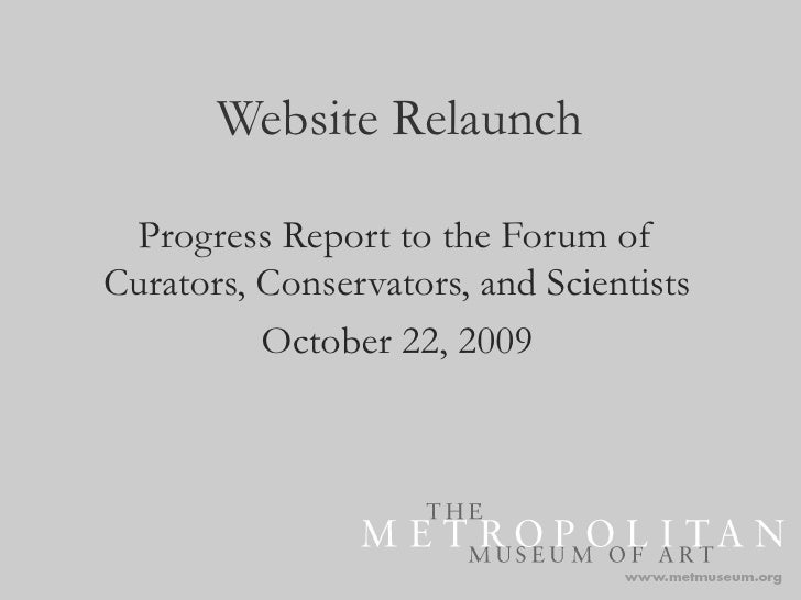 Website Relaunch<br />Progress Report to the Forum of Curators, Conservators, and Scientists<br />October 22, 2009<br />