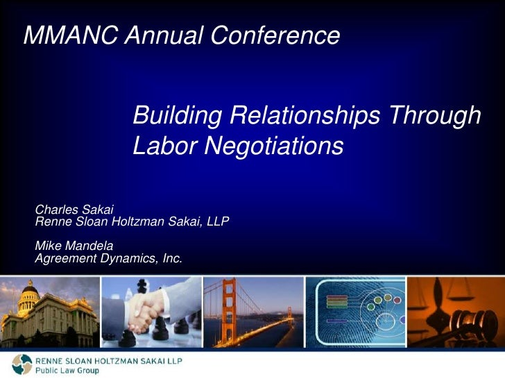MMANC Annual Conference<br />Building Relationships Through Labor Negotiations<br />Charles Sakai<br />Renne Sloan Holtzma...