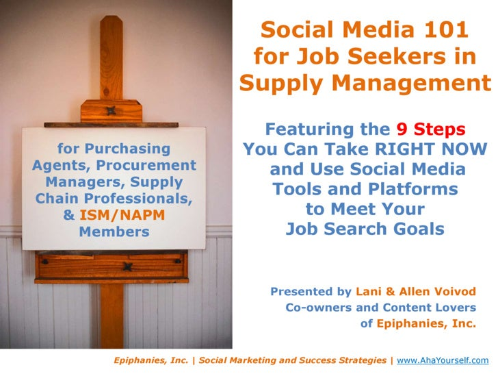 Social Media 101 for Job Seekers in Supply ManagementFeaturing the 9 StepsYou Can Take RIGHT NOW and Use Social Media Tool...