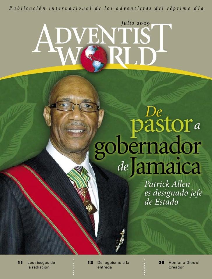 Publicación internacional de los adventistas del séptimo día                                          Ju l i o 2 0 0 9    ...