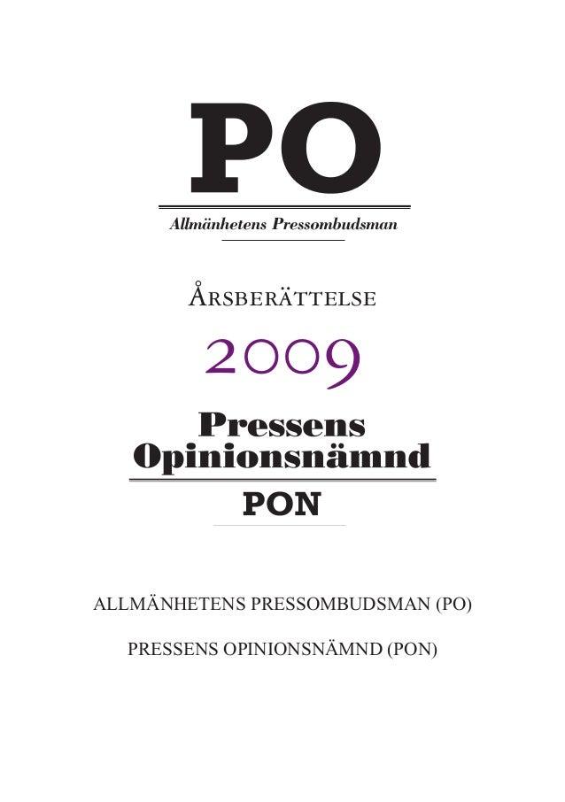 ÅRSBERÄTTELSE 2009 3 Årsberättelse 2009 ALLMÄNHETENS PRESSOMBUDSMAN (PO) PRESSENS OPINIONSNÄMND (PON)