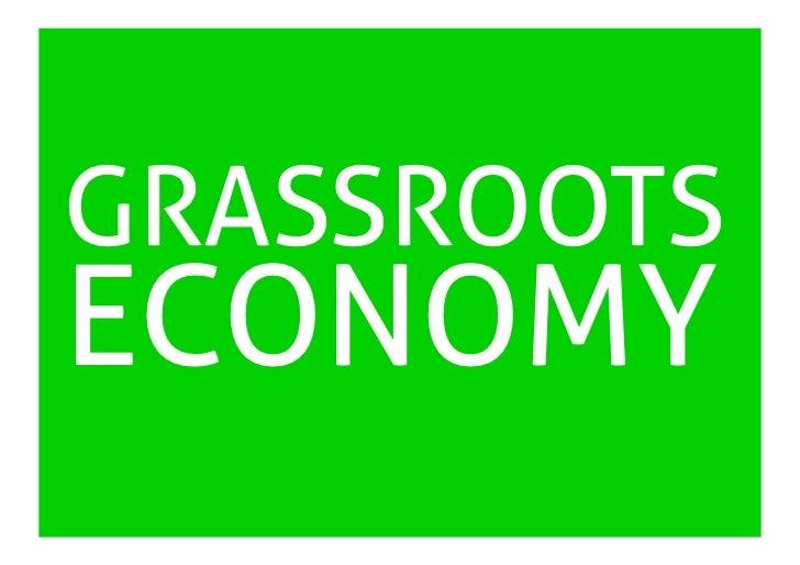 GRASSROOTS ECONOMY