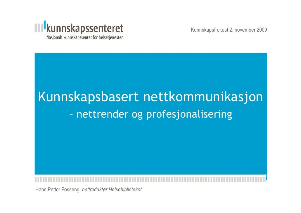 Kunnskapsfrokost 2. november 2009     Kunnskapsbasert Kunnskapsesenterets                                  nettkommunikasj...