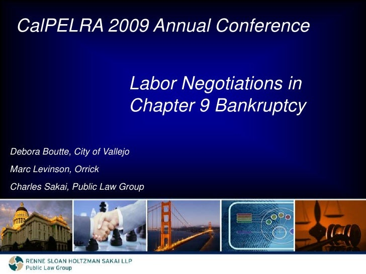 CalPELRA 2009 Annual Conference<br />Labor Negotiations in Chapter 9 Bankruptcy<br />Debora Boutte, City of Vallejo<br />M...