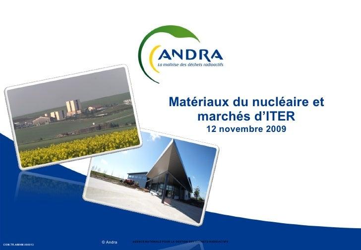 Matériaux du nucléaire et marchés d'ITER 12 novembre 2009 COM.TR.AMHM.090013